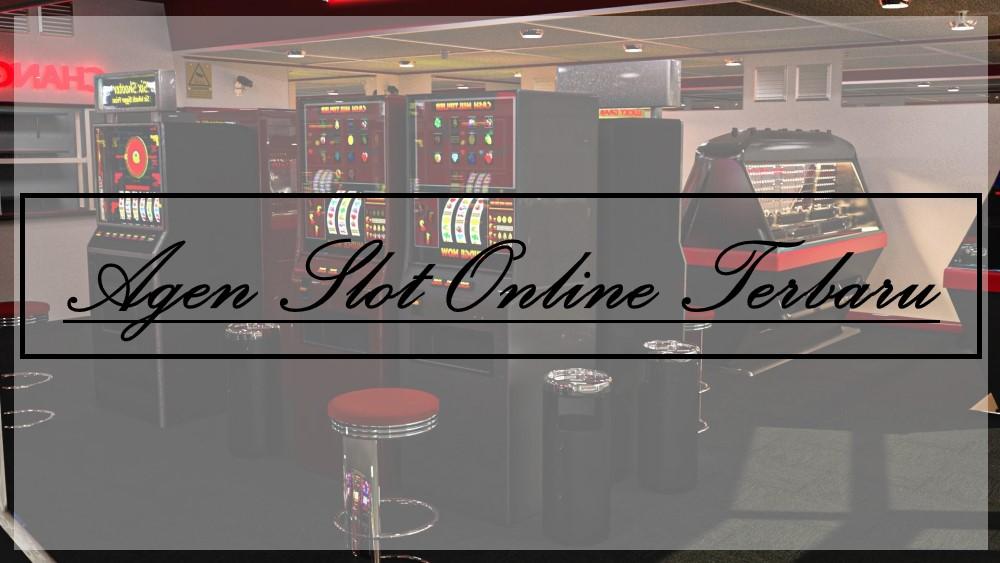 Daftar Agen Slot Online Terbaru