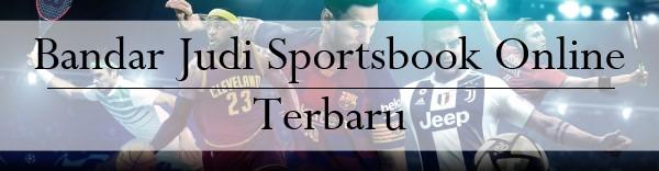 Bandar Judi Sportsbook Online Terbaru