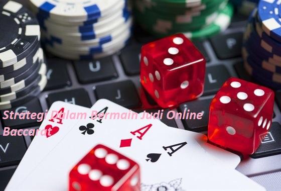 Strategi Dalam Bermain Judi Online Baccarat